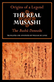 The Real Musashi I: The Bushu Denraiki (The Real Musashi: Origins of a Legend Book 1) (English Edition)