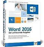 Word 2016: Das große Handbuch. Mit diesen Tipps gelangen Sie schnell und sicher ans Ziel. Für Einsteiger und Umsteiger.