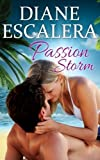 img - for Passion Storm by Diane Escalera (2016-03-28) book / textbook / text book