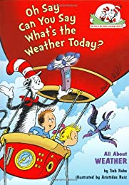 Oh Say Can You Say What's the Weather Today?: All About Weather (Cat in the Hat's Lrning Libry)