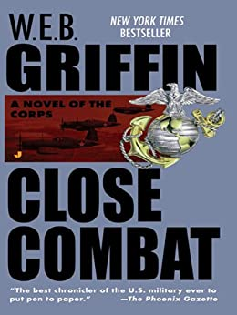 Close Combat: Close Combat Book VI (The Corps series) by [Griffin, W.E.B.]