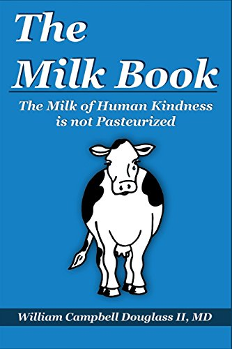 The Milk Book: The Milk of Human Kindness Is Not Pasteurized ()
