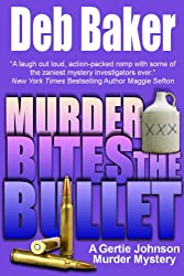 Murder Bites the Bullet (A Gertie Johnson Murder Mystery Book 4)