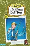 The Cheese Ball Trap, J. Banscherus, 1434223213