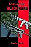 Sons of the Black Hand, Carolyn Kvajic, 141372051X