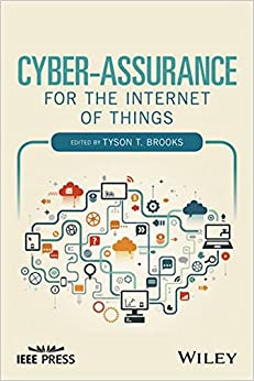 Cyber-Assurance for the Internet of Things: Information Assurance for the Internet of Things