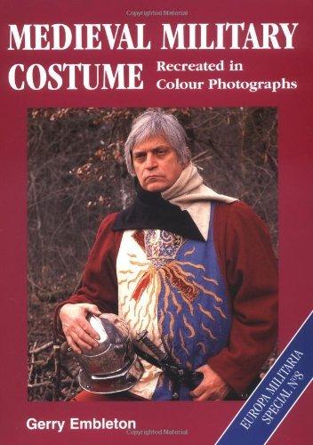 Medieval Military Costume Gerry Embleton (Medieval Military Costume (Europa Militaria) by Gerry Embleton (24-Nov-2000) Paperback)