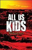 All Us Kids, Michael Lees, 1608369617