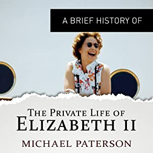 A Brief History of the Private Life of Elizabeth II Audiobook