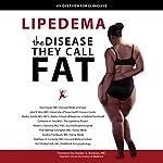 Lipedema - The Disease They Call FAT: An Overview for Clinicians | Erez Dayan,Julie N. Kim,Mark L. Smith,Catherine A. Seo,Robert J. Damstra,Wilfried Schmeller,Yvonne Frambach,Matthew A. Carmody,Etelka Foeldi,Stanley G. Rockson