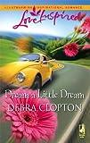 Dream a Little Dream, Debra Clopton, 0373874227
