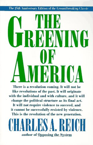 The Greening Of America by Charles Reich