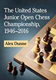 The United States Junior Open Chess Championship, 1946-2016-Alex Dunne