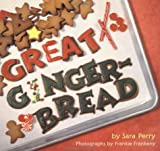 Great Gingerbread, Sara Perry, 0811816133