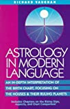 Astrology in Modern Language, Richard B. Vaughan, 0916360504