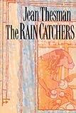 The Rain Catchers, Jean Thesman, 0395553334