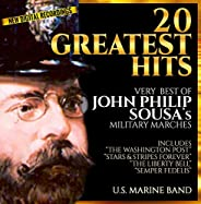 20 Greatest Hits  - Very Best of John Philip Sousa - Military Marches  - U.S. Marine Band - New Digital Record