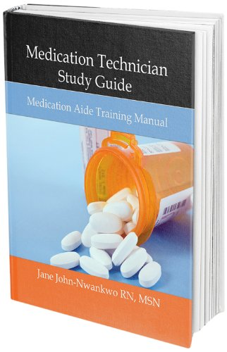 Medication Technician Study Guide Medication Aide Training Manual