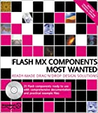 img - for Macromedia Flash MX Components Most Wanted: Ready Made Drag 'n' Drop Design Solutions (with CD ROM) book / textbook / text book