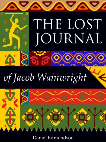 The lost journal of jacob wainwright faithful servant of dr david the lost journal of jacob wainwright faithful servant of dr david livingstone historical christian fandeluxe Image collections