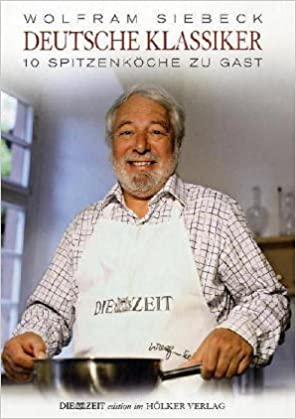 Siebecks Deutsche Klassiker: 10 Spitzenköche Zu Gast Zeit Edition Im Hölker  Verlag: Amazon.de: Wolgang Lechner, Wolfram Siebeck, Manfred Klimek: Bücher