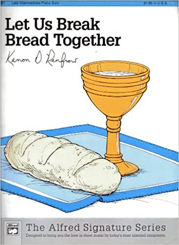 Book Let Us Break Bread Together (The Alfred Signature Series)