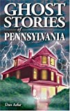 Ghost Stories of Pennsylvania, Dan Asfar, 189487708X