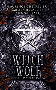 Witch Wolf : Article 1 : On ne se mélange pas (French Edition)