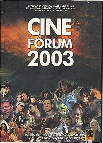 Cine fórum 2003. Todas la películas del año 2002: AA.VV ...