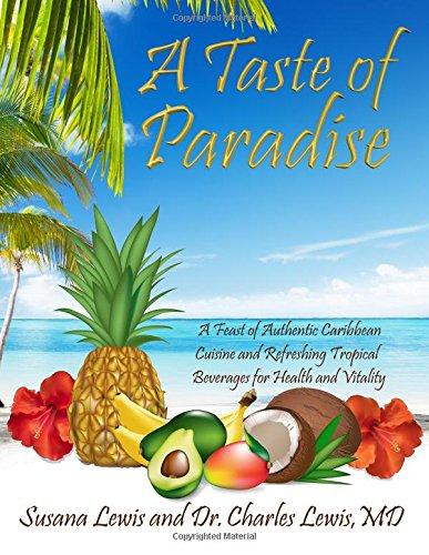 A Taste of Paradise: A Feast o...