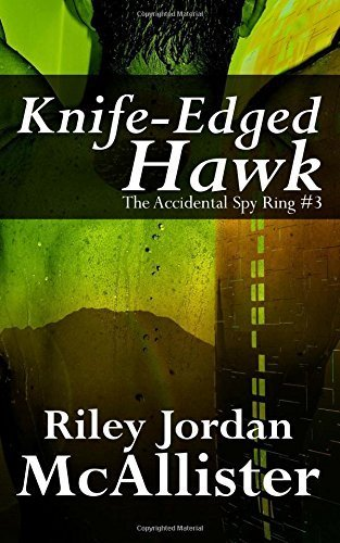 Knife Edged Hawk: The Accidental Spy Ring #3 (Volume 3) by McAllister, Riley Jordan (2015) Paperback
