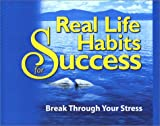 img - for Real Life Habits for Success: Break Through Your Stress book / textbook / text book
