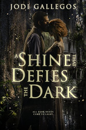 A Shine that Defies the Dark by [Gallegos, Jodi]