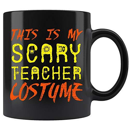 This Is My Scary Teacher Costume Halloween Mug Coffee Mug 11oz Gift Tea Cups -