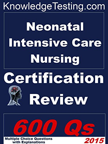 Neonatal Intensive Care Nursing Certification Review (Certification ...