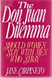 img - for THE DON JUAN DILEMMA: SHOULD WOMEN STAY WITH MEN WHO STRAY
