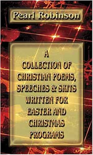 a collection of christian poems speeches skits written for easter and christmas programs pearl robinson 0884212862614 amazoncom books - Christmas Skits For Youth