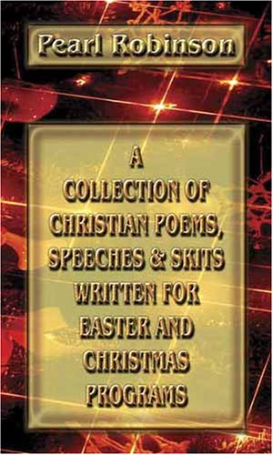 Pdf Bibles A Collection of Christian Poems, Speeches & Skits Written for Easter and Christmas Programs