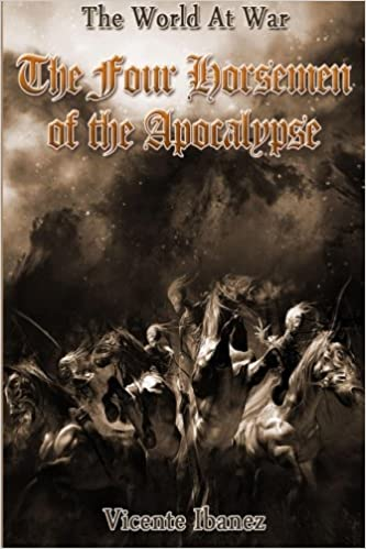 The Four Horsemen of the Apocalypse: 100 Years of great war