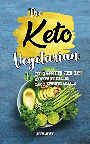 The Keto Vegetarian: 14-Day Ketogenic Meal Plan Suitable for Vegans, Ovo- & Lacto-Vegetarians (The Carbless Cook Book 3) by Lydia Miller