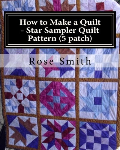 How to Make a Quilt - Star Sampler Quilt Pattern (5 patch) (Volume 5)