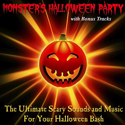 The Ultimate Scary Sounds and Music for Your Halloween Bash (with Bonus Tracks)]()