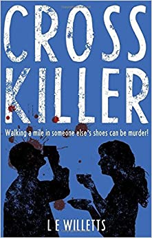 Book Cross Killer: Walking a Mile in Someone Else's Shoes Can be Murder! by L.E Willetts (2016-05-06)