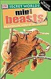 Mini Beasts, Dorling Kindersley Publishing Staff and David Burnie, 0789488477