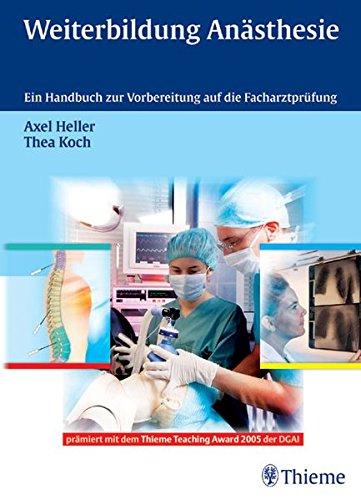 Weiterbildung Anästhesie: Ein Handbuch zur Vorbereitung auf die Facharztprüfung