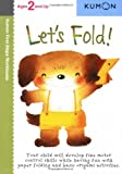 Let's Fold!, Kumon Staff, 1933241128