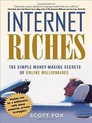 Internet Riches: The Simple Money-Making Secrets of Online Millionaire