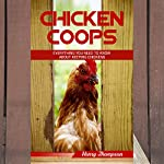 Chicken Coops: Everything You Need To Know About Keeping Chickens | Henry Thompson