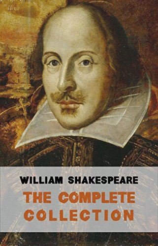 The Complete Works of William Shakespeare (37 plays, 160 sonnets and 5 Poetry Books With Active Table of Contents) cover