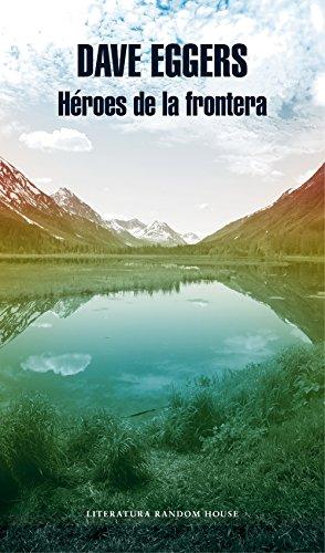 Héroes de la frontera (Spanish Edition) (Que Es El Medio Ambiente Para Ninos)